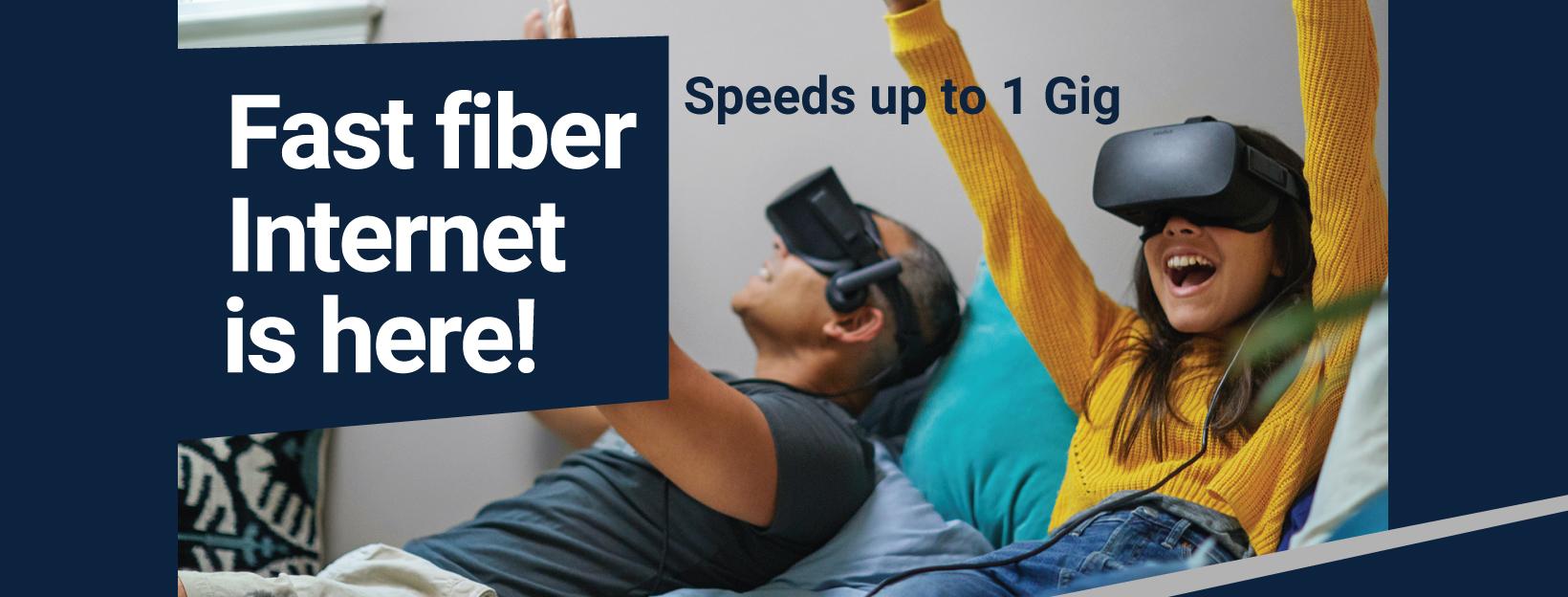 Fiber Internet is here